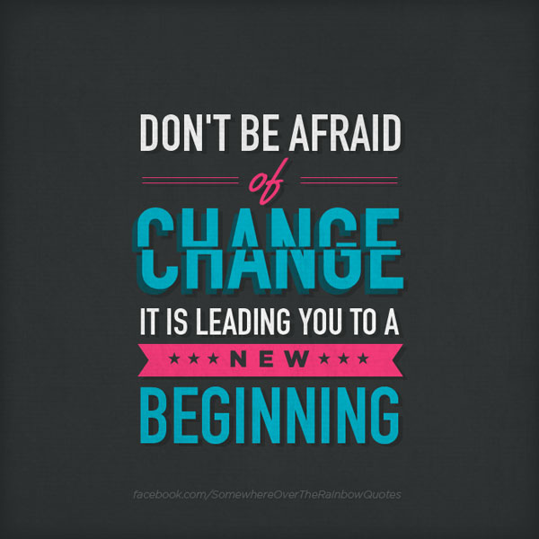 dont-be-afraid-of-change-positive-quotes
